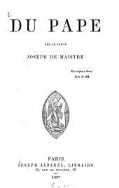 Du pape: Par le Comte Joseph de Maistre