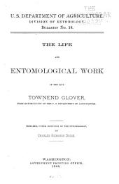 The Life and Entomological Work of the Late Townend Glover: First Entomologist of the U.S. Department of Agriculture