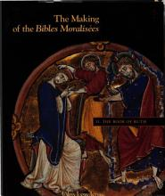 The Making of the Bibles Moralis  es  Volume II  The Book of Ruth PDF