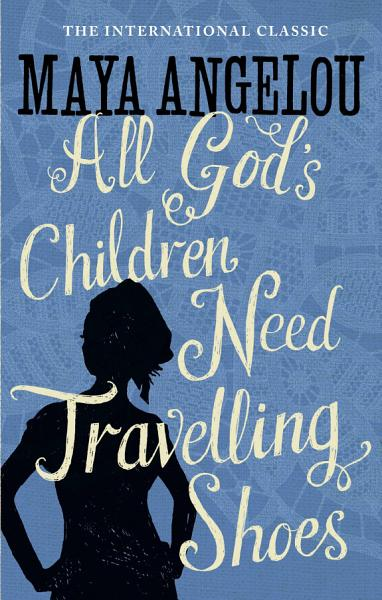 Download All God s Children Need Travelling Shoes Book
