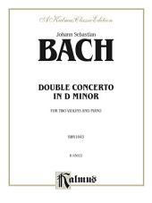 Double Concerto in D Minor: For Two Violins and Piano