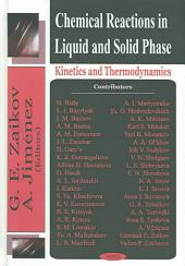 Chemical Reactions in Liquid and Solid Phase: Kinetics and Thermodynamics