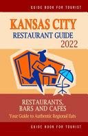 Kansas City Restaurant Guide 2022