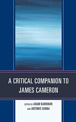 A Critical Companion to James Cameron PDF