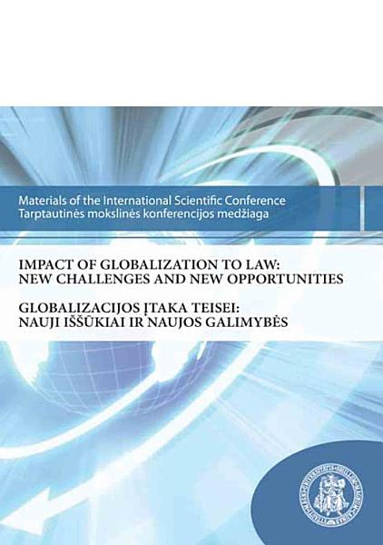Impact of Globalization to Law  New Challenges and New Opportunities PDF