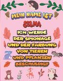 Mein Name ist Selma Ich werde der Spionage und der F  rbung von Tieren und Pflanzen beschuldigt PDF