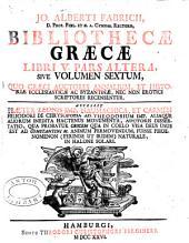 Bibliotheca græca: sive, Notitia scriptorum veterum græcorum, quorumcunque monumenta integra, aut fragmenta edita exstant tum plerorum e mss. ac deperditis, Volume 6