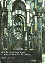 Estudio descriptivo de los monumentos árabes de Granada, Sevilla y Córdoba, ó sea, la Alhambra, el Alcázar y la Gran mezquita de occidente