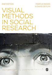 Visual Methods in Social Research: Edition 2