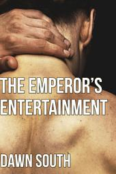 The Emperor's Entertainment (The Emperor's Man, Book One): A Tale of Pleasure and Domination from Ancient Rome