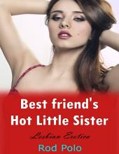 Bestfriend's Hot Little Sister (Lesbian Erotica)