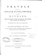 Travels Into Poland, Russia, Sweden, and Denmark. Interspersed with Historical Relations and Political Inquiries. Illustrated with Charts and Engravings: The Second Edition