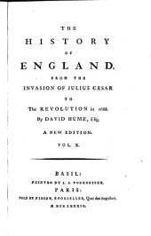 The History of England: From the Invasion of Julius Caesar to the Revolution in 1688, Volume 10