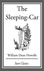 The Sleeping-Car: A Farce
