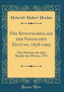 Die Sonntagsbeilage Der Vossischen Zeitung  1858 1903  Das Neueste Aus Dem Reiche Des Witzes  1751  Classic Reprint  PDF