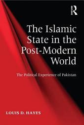 The Islamic State in the Post-Modern World: The Political Experience of Pakistan