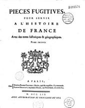 Pièces fugitives pour servir à l'histoire de France, avec des notes historiques et géographiques