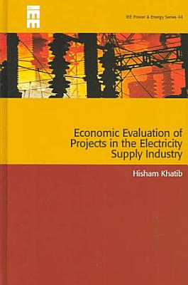 Economic Evaluation of Projects in the Electricity Supply Industry  Revised Edition PDF