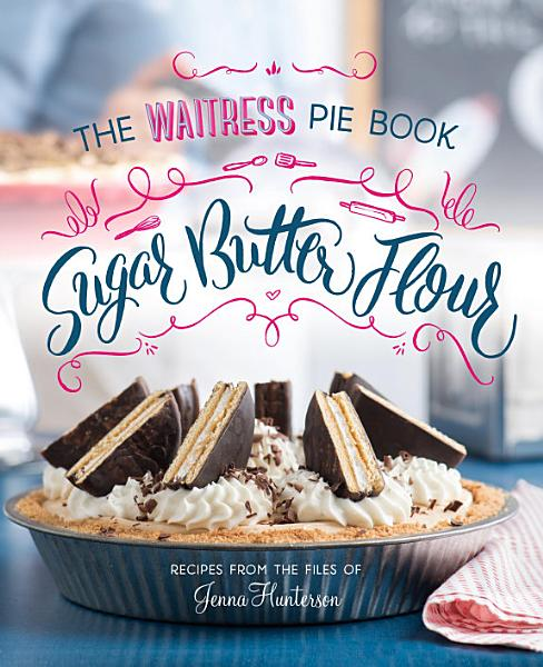 Download Sugar  Butter  Flour Book