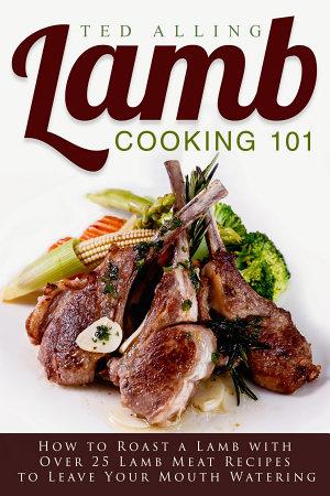 Lamb Cooking 101
