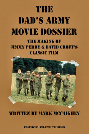 The Dad's Army Movie Dossier