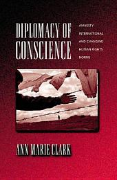 Diplomacy of Conscience: Amnesty International and Changing Human Rights Norms