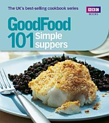 Good Food Simple Suppers Book PDF