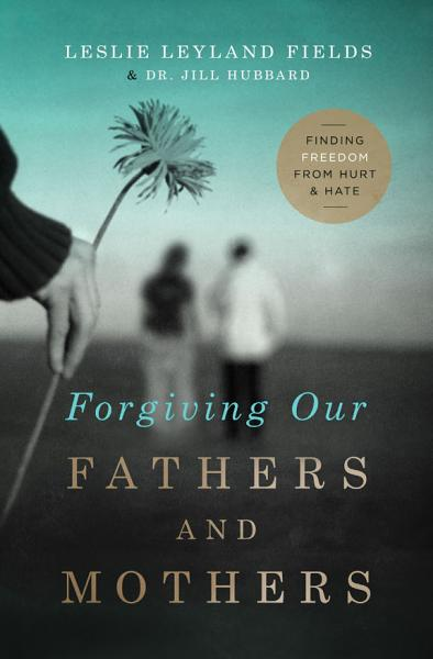 Download Forgiving Our Fathers and Mothers Book