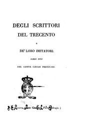 Opere del conte Giulio Perticari: Degli scrittori del Trecento e de' loro imitatori. Libri due del conte Giulio Perticari. 1