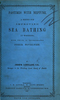 Pastimes with Neptune  A design for improving sea bathing at Worthing  with which is incorporated other novelties PDF