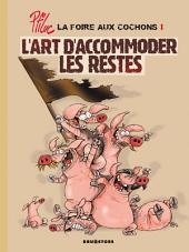 La foire aux cochons - Tome 01: L'art d'accommoder les restes