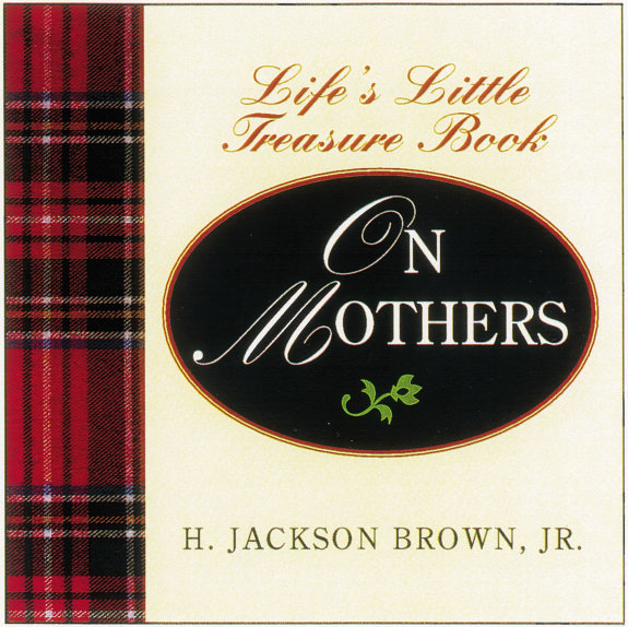 Life s Little Instruction Book From Mothers to Daughters