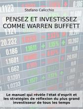 PENSEZ ET INVESTISSEZ COMME WARREN BUFFETT  Le manuel qui r  v  le l   tat d esprit et les strat  gies de r  flexion du plus grand investisseur de tous les temps PDF