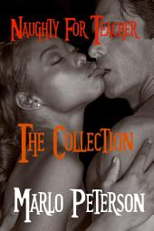 Naughty for Teacher: The Collection [Interracial BW/WM BDSM Erotic Romance]