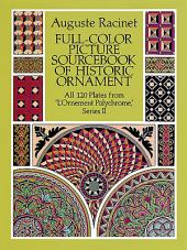 "Full-Color Picture Sourcebook of Historic Ornament: All 120 Plates from ""L'Ornement Polychrome,"""