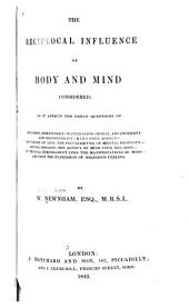 The Reciprocal Influence of Body and Mind Considered: As it Affects the Great Questions of Education, Phrenology, Materialism, Moral Advancement ...