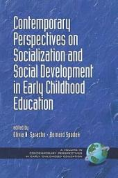 Contemporary Perspectives on Socialization and Social Development in Early Childhood Education