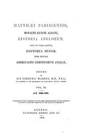 Historia Anglorum, sive, ut vulgo dicitur, Historia minor: item, ejusdem abbrevatio chronicorum Angliae. A.D. 1246 - 1253, Volume 3