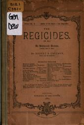 The Regicides. (N.E.): An Historical Drama. Years 1640 to 1676