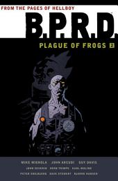 B.P.R.D. Plague of Frogs Volume 2: Volume 2