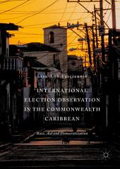 International Election Observation in the Commonwealth Caribbean: Race, Aid and Democratization