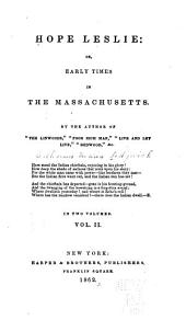 Hope Leslie, Or, Early Times in the Massachusetts: Volume 2