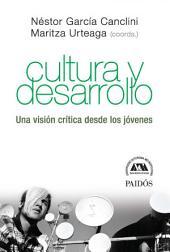 Cultura y desarrollo: Una visión crítica desde los jóvenes