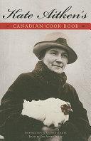 Kate Aitken S Canadian Cook Book