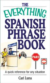 The Everything Spanish Phrase Book: A Quick Reference for Any Situation, Edition 3