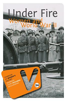 Under Fire  Women and World War II PDF