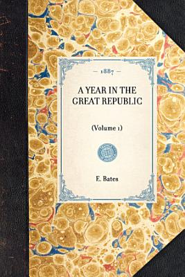 A Year in the Great Republic