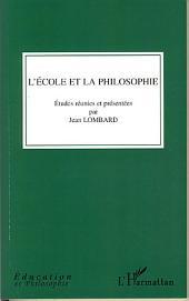 L'école et la philosophie: Etudes réunies et présentées par Jean Lombard