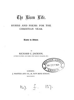 The Risen Life  Hymns and Poems for the Christian Year  Easter to Advent PDF