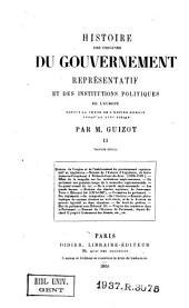Histoire des origines du gouvernement représentatif et des institutions politiques de l'Europe depuis la chute de l'empire romain jusqu'au XIVe siècle ...